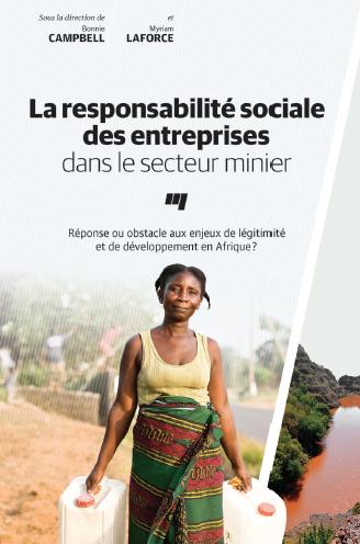 La responsabilité sociale des entreprises dans le secteur minier: réponse ou obstacle aux enjeux de légitimité et de développement en Afrique?