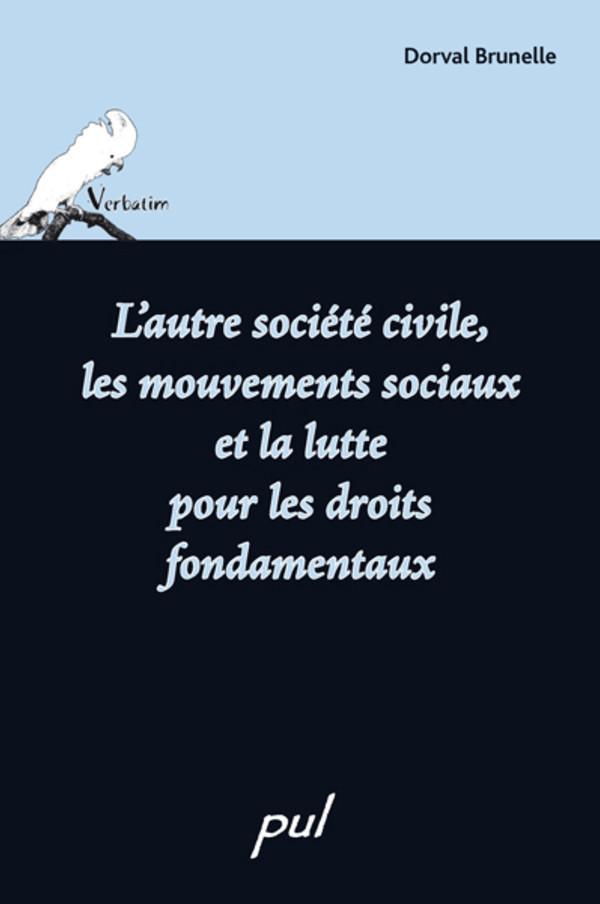 L'autre société civile, les mouvements sociaux et la lutte pour les droits fondamentaux
