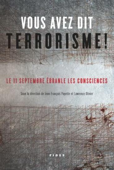 Vous avez dit terrorisme! – Le 11 septembre ébranle les consciences,