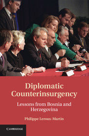 Diplomatic Counterinsurgency : Lessons from Bosnia and Herzegovina