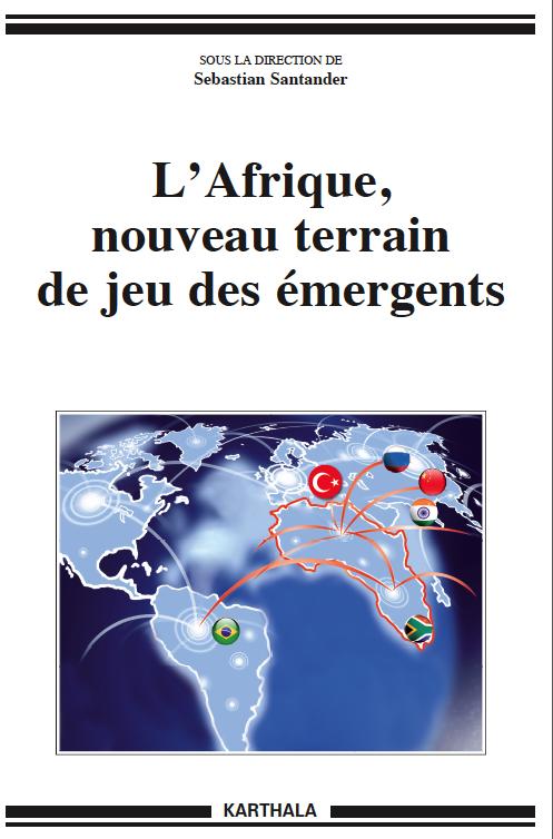 l'afrique, nouveau terrain de jeu des emergents