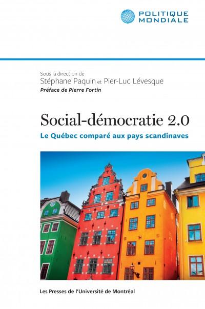 Social-démocratie 2.0. Le Québec comparé aux pays scandinaves