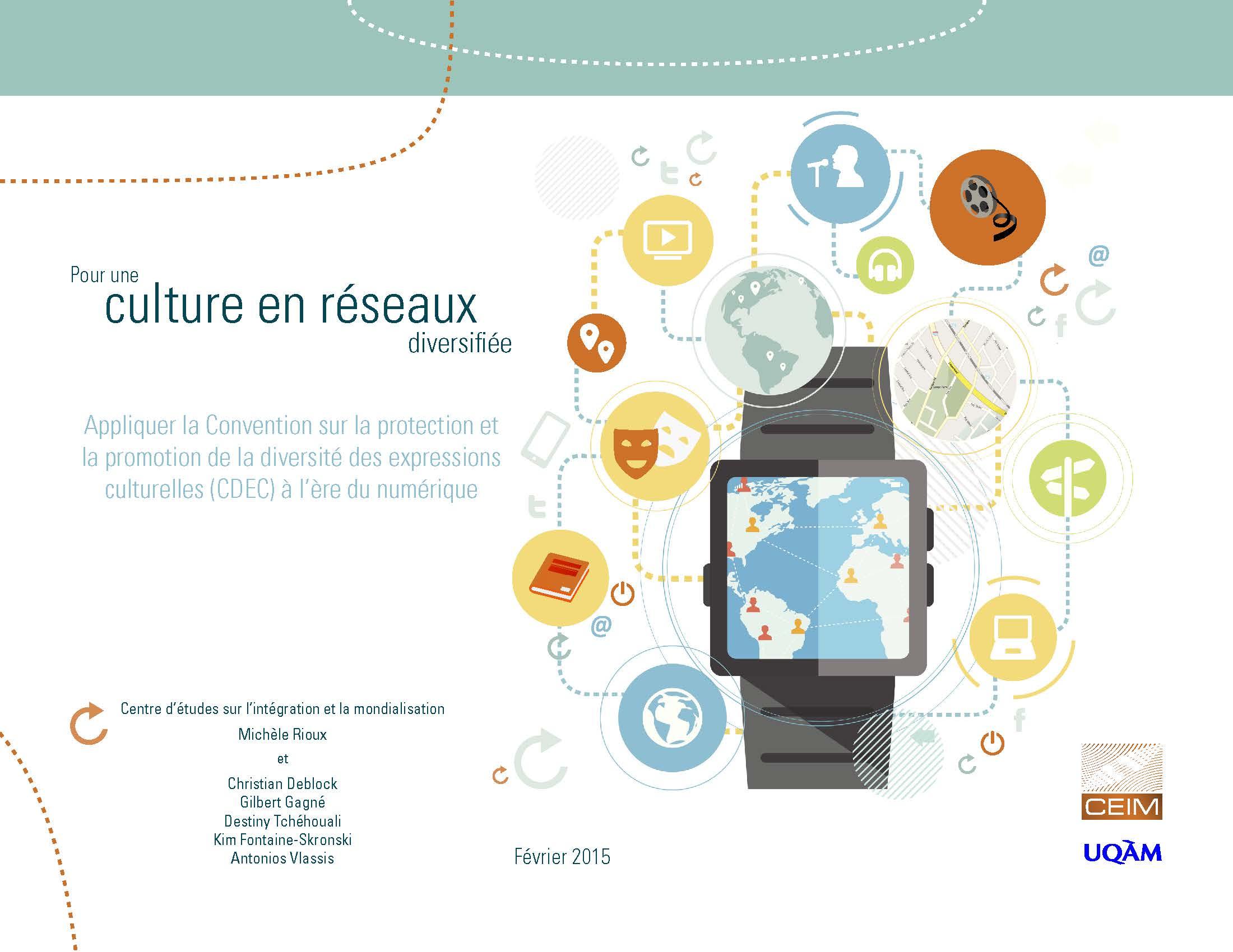 Pour une culture en réseaux diversifiée: Appliquer la Convention sur la protection et la promotion de la diversité des expressions culturelles (CDEC) à l'ère du numérique